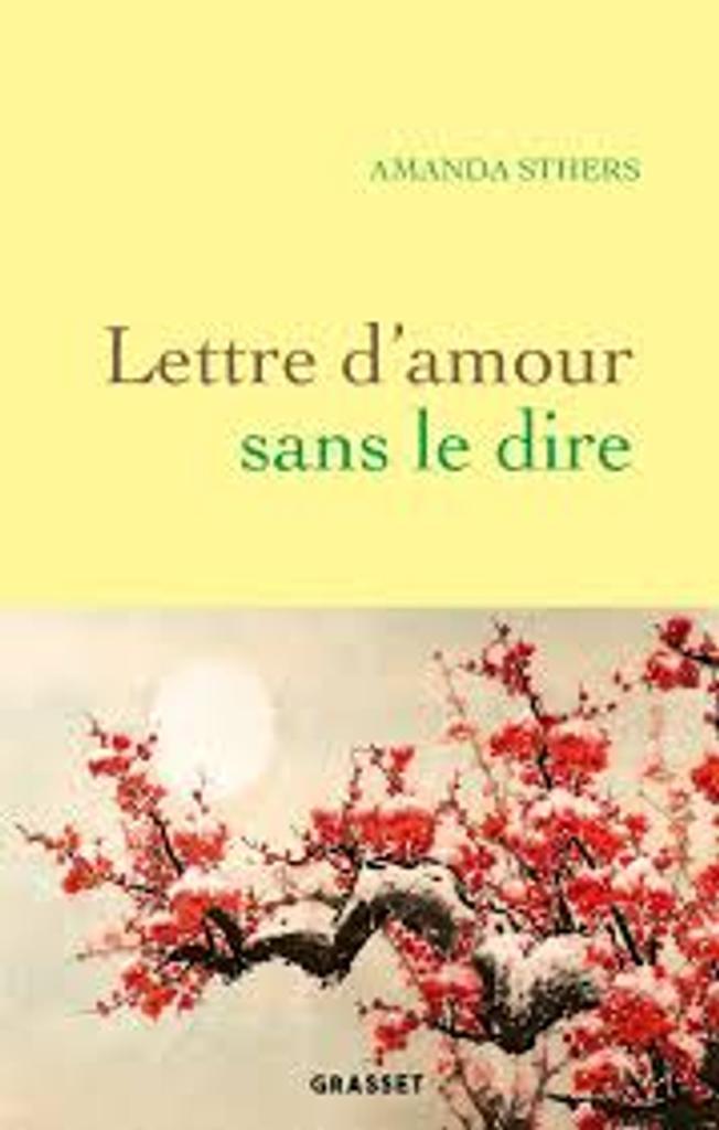 Lettre d'amour sans le dire / Amanda Sthers |