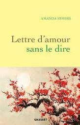 Lettre d'amour sans le dire / Amanda Sthers | Sthers, Amanda. Auteur