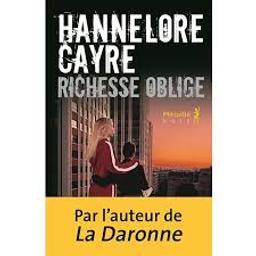 Richesse oblige / Hannelore Cayre | Cayre, Hannelore. Auteur