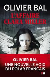 L'affaire Clara Miller / Olivier Bal | Bal, Olivier. Auteur