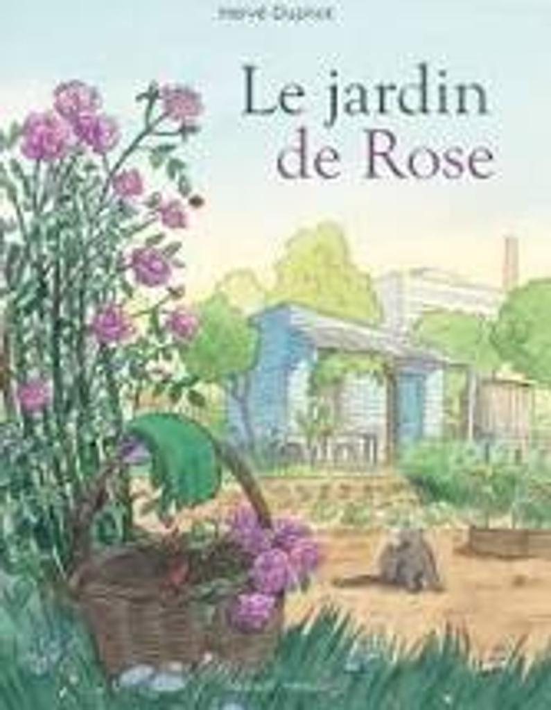 Le jardin de Rose   Duphot, Hervé - Illustrateur