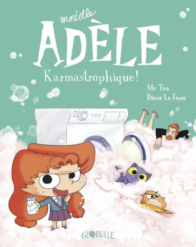 Mortelle Adèle. 17, Karmastrophique ! / Tan |