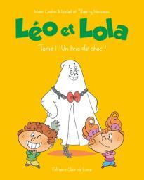 Léo et Lola Super. 1, Un trio de choc ! / Marc Cantin et Isabel | Nouveau, Thierry. Illustrateur