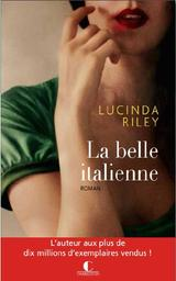 La belle Italienne : roman / Lucinda Riley   Riley, Lucinda (1971-....). Auteur