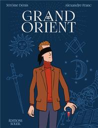 Grand Orient / Dessin et couleur Alexandre Franc | Franc, Alexandre (1973-....). Illustrateur