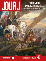 Jour J. 40 : Le dernier mousquetaire 2/2 / scénario de Fred Duval et Jean-Pierre Pécau | Aleksic, Vladimir. Illustrateur