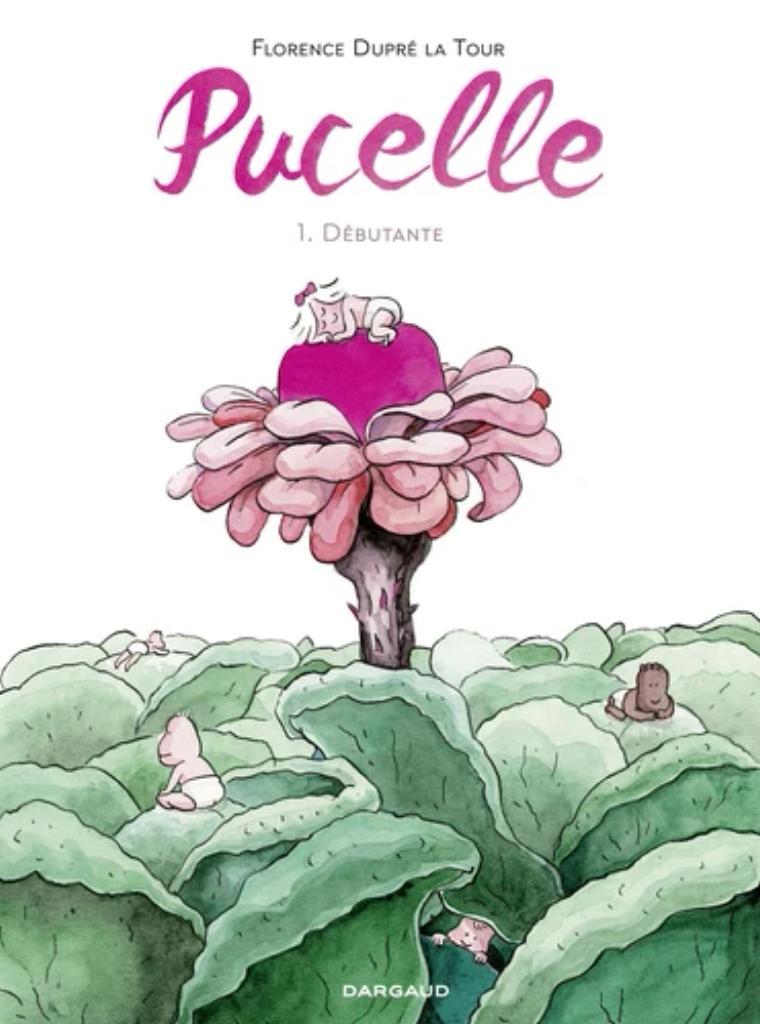 Pucelle. 1, Débutante / Florence Dupré La Tour | Dupré La Tour, Florence. Illustrateur. Auteur