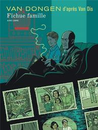 Fichue famille : d'après Van Dis / Peter Van Dongen | Van Dongen, Peter. Illustrateur. Auteur