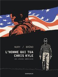 L'homme qui tua Chris Kyle / Nury, Brüno | Nury, Fabien (1976-....). Auteur