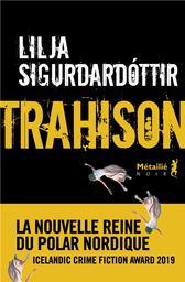 Trahison / Lilja Sigurdardottir | Sigurdardóttir, Lilja. Auteur