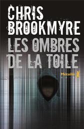 Les ombres de la toile / Chris Brookmyre   Brookmyre, Chris. Auteur