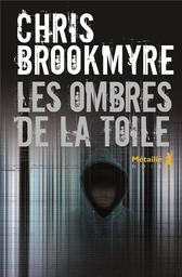 Les ombres de la toile / Chris Brookmyre | Brookmyre, Chris. Auteur