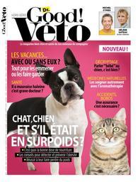 Dr Good ! Véto : le magazine bien-être et santé de nos animaux de compagnie / Rédacteur en chef Claude Verner |