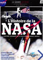 La grande histoire des sciences et techniques. 6, L'histoire de la NASA - L'histoire fascinante de la plus célèbre agence spatiale / Rédacteur en chef : Nathalie Daramat | Daramat, Nathalie . Auteur