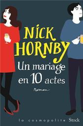 Un mariage en dix actes / Nick Hornby | Hornby, Nick. Auteur