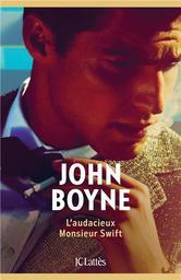 L'audacieux Monsieur Swift / John Boyne | Boyne, John. Auteur