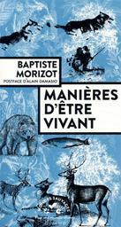 Manières d'être vivant : Enquêtes sur la vie à travers nous / Baptiste Morizot   Morizot, Baptiste. Auteur