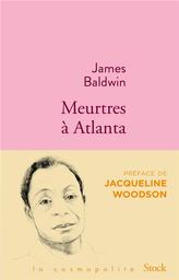 Meurtres à Atlanta / James Baldwin | Baldwin, James (1924) - Auteur du texte. Auteur