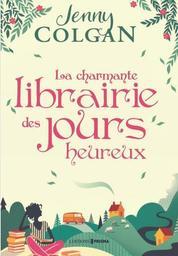 La charmante libraire des jours heureux / Jenny Colgan | Colgan, Jenny. Auteur