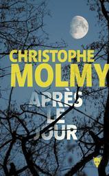 Après le jour / Christophe Molmy | Molmy, Christophe. Auteur