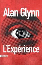 L'expérience / Alan Glynn | Glynn, Alan. Auteur