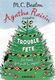 Agatha Raisin enquête. 21, Trouble fête / M. C. Beaton | Beaton, M. C.. Auteur