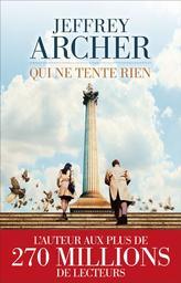 Qui ne tente rien / Jeffrey Archer | Archer, Jeffrey (1940-....). Auteur