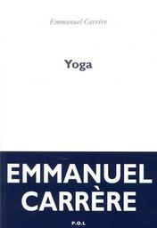 Yoga / Emmanuel Carrère   Carrère, Emmanuel. Auteur