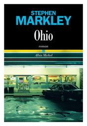 Ohio / Stephen Markley | Stephen Markley. Auteur