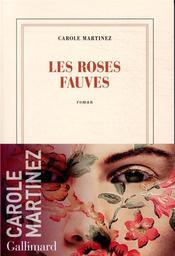 Les roses fauves / Carole Martinez | Martinez, Carole. Auteur