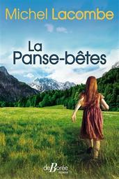 La panse-bêtes / Michel Lacombe   Lacombe, Michel (1952-....) - romancier. Auteur