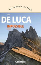 Impossible / Erri De Luca | De Luca, Erri (1950-...). Auteur