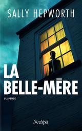 La belle-mère / Sally Hepworth | Hepworth, Sally. Auteur