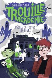 L'école de toutes les peurs / Bertrand Puard | Puard, Bertrand (1977-....). Auteur
