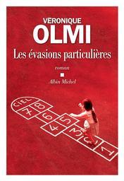 Les évasions particulières / Véronique Olmi | Olmi, Véronique. Auteur