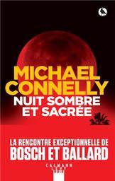 Nuit sombre et sacrée / Michael Connelly   Connelly, Michael (1956-....). Auteur