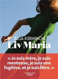 Liv Maria / Julia Kerninon | Kerninon, Julia (1987-....). Auteur