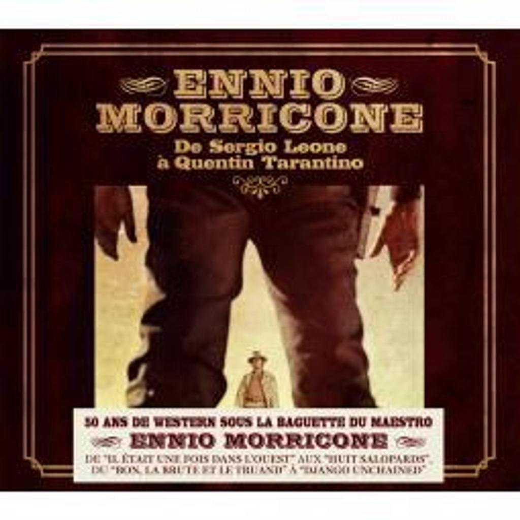 De Sergio Leone à Quentin Tarantino / Ennio Morricone |
