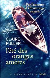 L'été des oranges amères / Claire Fuller | Fuller, Claire - Auteur du texte. Auteur