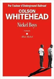 Nickel boys / Colson Whitehead | Whitehead, Colson. Auteur