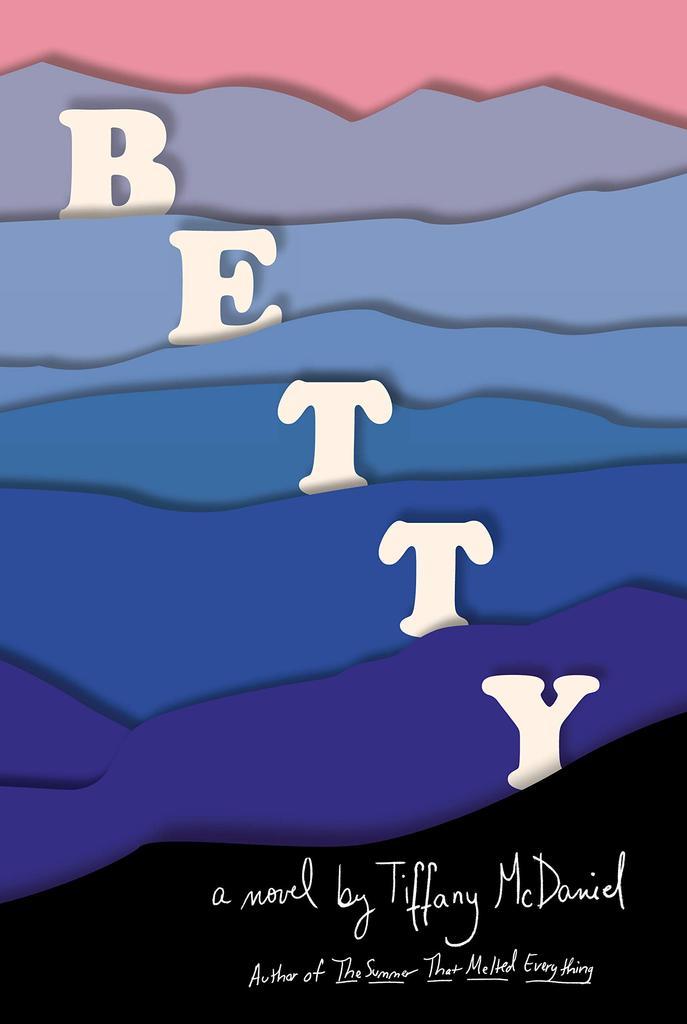 Betty / Tiffany McDaniel  