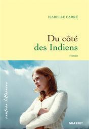 Du côté des indiens / Isabelle Carré | Carré, Isabelle. Auteur