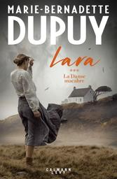 Lara . 3, La danse macabre / Marie-Bernadette Dupuy | Dupuy, Marie-Bernadette - Auteur du texte. Auteur