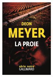 La proie / Deon Meyer | Meyer, Deon. Auteur