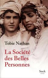 La société des belles personnes / Tobie Nathan | Nathan, Tobie. Auteur