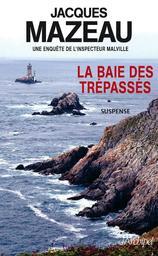 La baie des trépassés : roman / Jacques Mazeau | Mazeau, Jacques (1949-....). Auteur