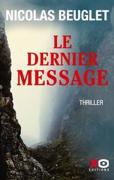 Le dernier message / Nicolas Beuglet | Beuglet, Nicolas. Auteur