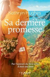 Sa dernière promesse / Kathryn Hughes | Hughes, Kathryn (1964-....). Auteur