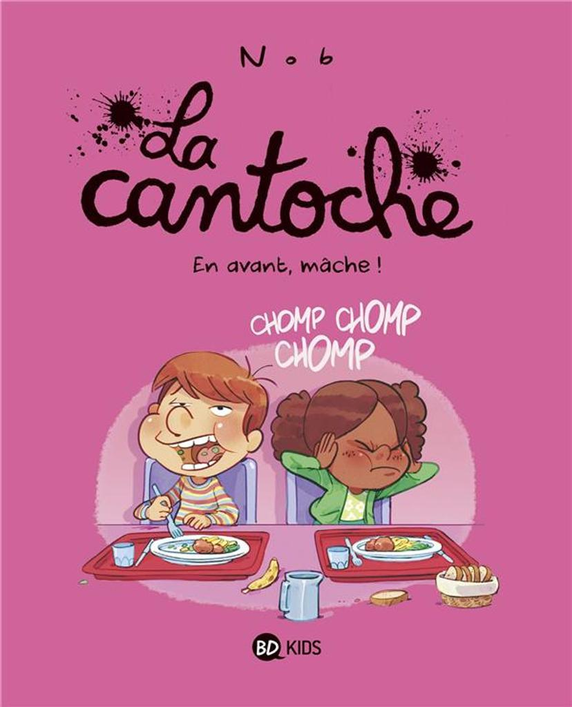 La Cantoche. 5, En avant, mâche ! / Nob |