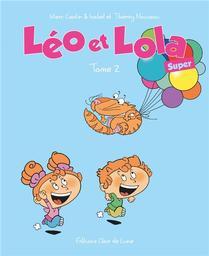 Léo et Lola Super. 2 / Marc Cantin et Isabel | Nouveau, Thierry. Illustrateur